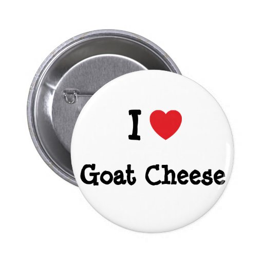 I love Goat Cheese heart T-Shirt 2 Inch Round Button