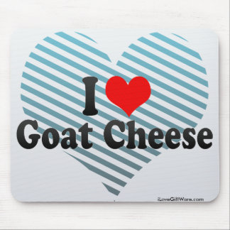 I Love Goat Cheese Mouse Pad