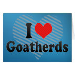 I Love Goatherds Greeting Cards