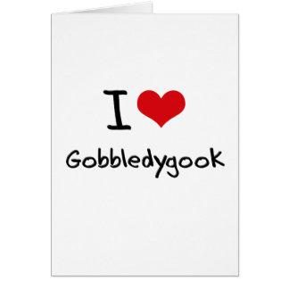I Love Gobbledygook Greeting Card