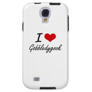 I love Gobbledygook Galaxy S4 Case