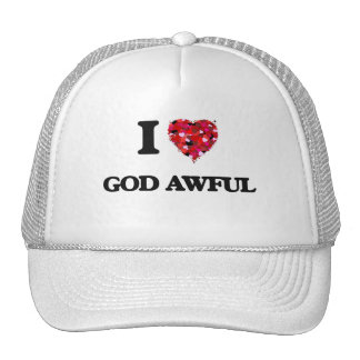 I Love God Awful Trucker Hat