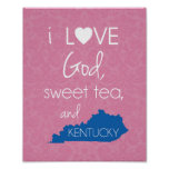 I Love God, Sweet Tea, and Kentucky - Pink & Blue Posters