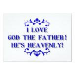"I love God The Father! He's Heavenly! 5"" X 7"" Invitation Card"