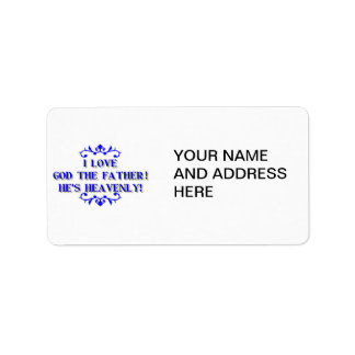 I love God The Father! He's Heavenly! Personalized Address Labels
