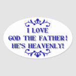 I love God The Father! He's Heavenly! Stickers