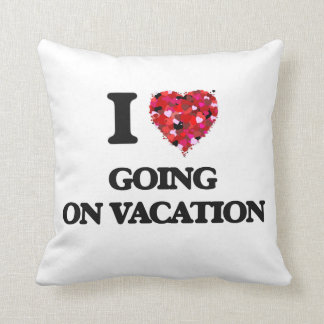 I love Going On Vacation Pillows