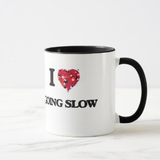 I Love Going Slow Mug