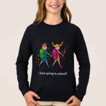 I Love Going to School Sweatshirt