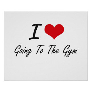 I love Going To The Gym Poster