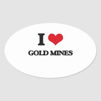 I love Gold Mines Oval Sticker