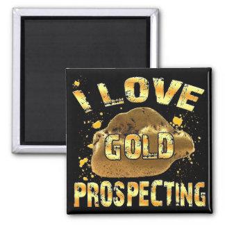 I Love Gold Prospecting Magnet