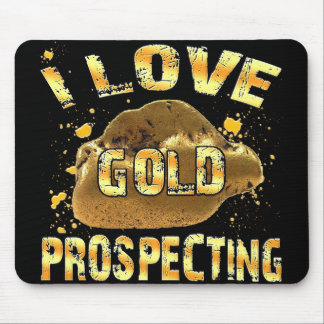 I Love Gold Prospecting Mouse Pad