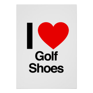i love golf shoes poster