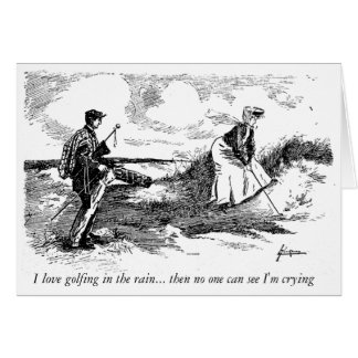 I love golfing in the rain -  Greeting Card