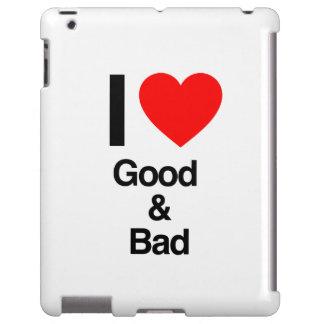 i love good and bad