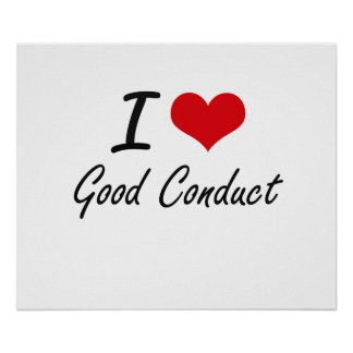 I love Good Conduct Poster