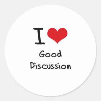 I Love Good Discussion Classic Round Sticker