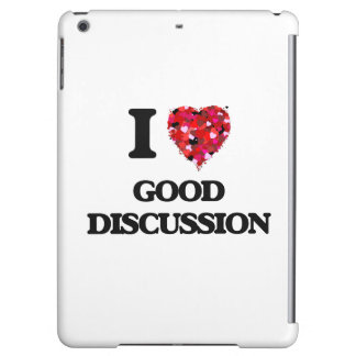 I Love Good Discussion Cover For iPad Air