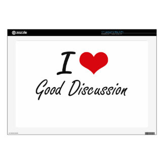 I love Good Discussion Decal For Laptop