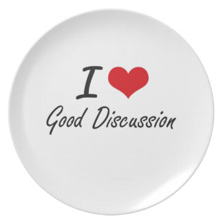 I love Good Discussion Dinner Plates