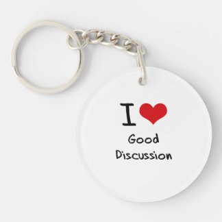 I Love Good Discussion Single-Sided Round Acrylic Keychain
