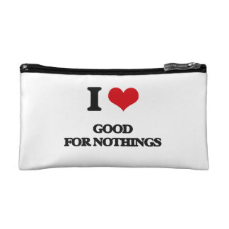 I love Good For Nothings Makeup Bag