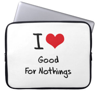 I Love Good For Nothings Laptop Computer Sleeve