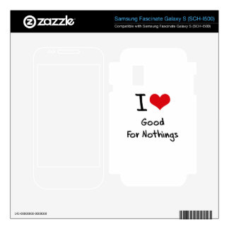 I Love Good For Nothings Samsung Fascinate Skin