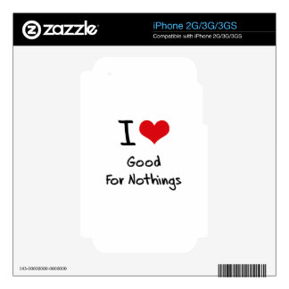 I Love Good For Nothings Skin For iPhone 2G