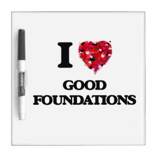 I Love Good Foundations Dry-Erase Board