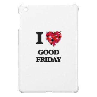 I Love Good Friday Cover For The iPad Mini