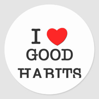 I Love Good Habits Classic Round Sticker