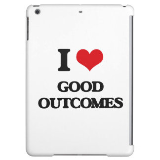 I love Good Outcomes Cover For iPad Air