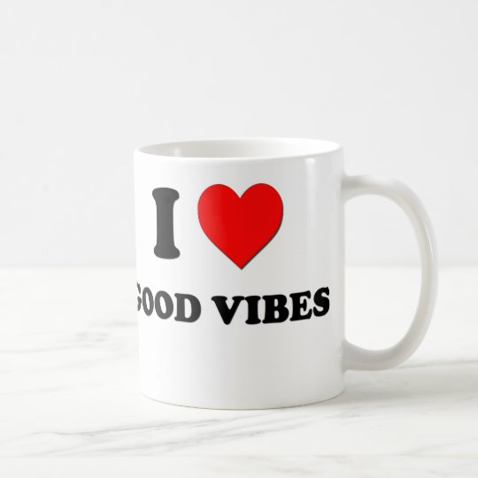I love Good Vibes Coffee Mug