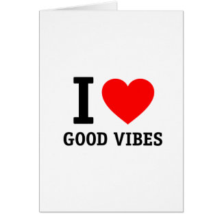 I Love Good Vibes Greeting Card