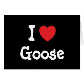 I love Goose heart T-Shirt Greeting Cards
