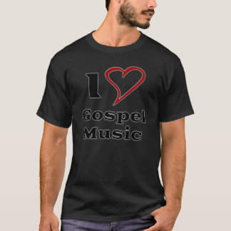 I Love Gospel Music T-Shirt