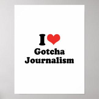 I LOVE GOTCHA JOURNALISM - .png Posters