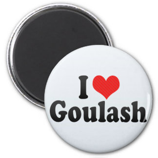 I Love Goulash 2 Inch Round Magnet