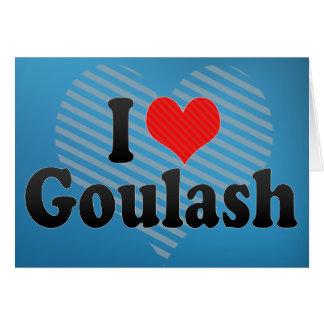 I Love Goulash Card