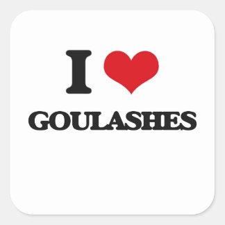 I love Goulashes Square Sticker