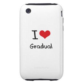 I Love Gradual Tough iPhone 3 Covers