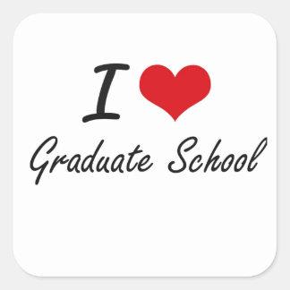 I love Graduate School Square Sticker