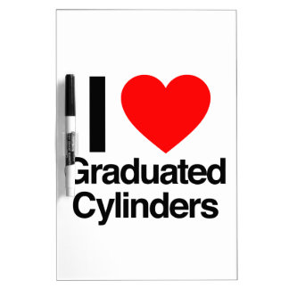 i love graduated cylinders Dry-Erase board