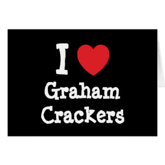 I love Graham Crackers heart T-Shirt Greeting Card