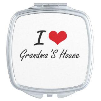 I love Grandma'S House Travel Mirrors