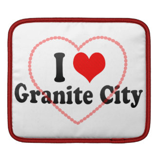 I Love Granite City, United States Sleeves For iPads
