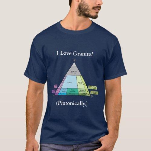 I Love GranitePlutonically Dark T_Shirt