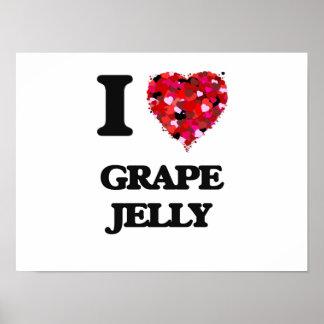 I love Grape Jelly Poster